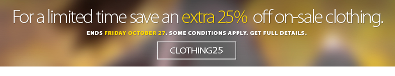 Deal Alert - Save an extra 25% off all on-sale clothing including clearance items. Discoutn calculated off the lowest ticketed price of on sale items. Offer starts Saturday October 21 and ending Friday October 27, 2017. Some conditions apply. See offer for details.
