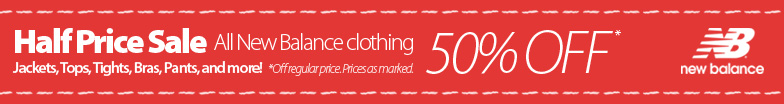 Half Price Sale - All New Balance Clothing 50% off regular price. Choose from Jackets, Tights, Tops, Shorts, Bras, and more! Selection varies by store Prices as marked.