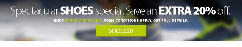 Spectacular SHOES special. Save an extra 20% off the lowest ticketed price of all in-stock shoes. Offer ends Friday March 2, 2018. Some conditions apply. Get complete details here.