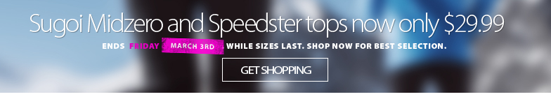 Deal Alert - Save 70% off or more on Sugoi Speedster 4 and Midzero Tops. Until Wednesday March 1 get one for only $29.99. While supplies last. Selection varies by store. Shop now for best selection.
