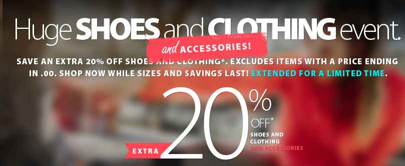 Massive Shoes and Clothing (AND Accessories) Event On Now. New markdowns and extra discounts are on! Save on in-stock Shoes and Clothing, Accessories for a very limited time. Excludes items with a price ending in $.00. Excludes selected models. See coupon for details. Shop early for best selection. Limited time offer.