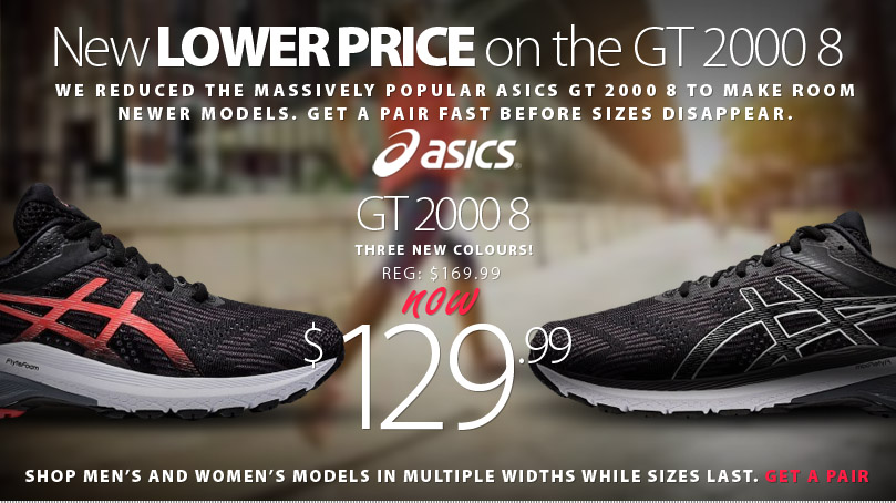 New Lower Price on the Asics GT 2000 8 while supplies last. Shop right now for the best sizing.
