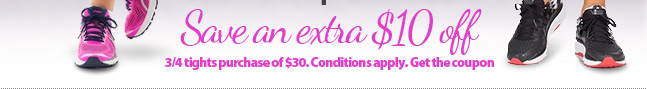 Save an extra $10 off any 3/4 length tight purchase of $30 or more. Conditions apply. Get the coupon here. Ends June 6, 2016.