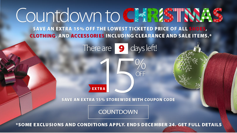 Countdown to Christmas! Save an EXTRA 15% off SHoes, Clothing, and Accessories (some exclusions apply) until December 24th. Get complete details here.