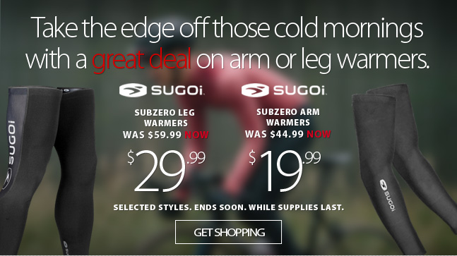 Deal Alert - Take the edge off those cold mornings with Subzero Arm and Leg warmers from Sugoi. Right now save at least 50% off selected models. While supplies last. Shop now and save. Selection varies by location.