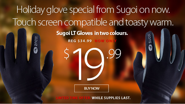Deal Alert - Sugoi holiday Glove offer on now. Touchscreen compatible and toasty warm. Available in two colours. Offer ends Friday December 24. While supplies last. Availability varies by location.